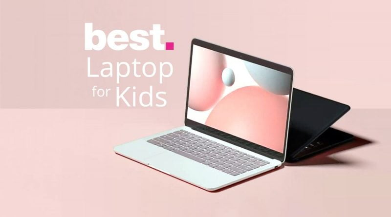 Best laptops for kids 2021: the top laptops for kids in elementary school and beyond